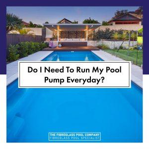 do-i-need-to-run-my-pool-pump-everyday