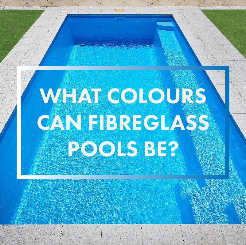 what-colours-can-fibreglass-pools-be-feature-01